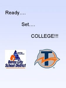 Ready Set COLLEGE BereaMidpark Guidance College Bound Junior