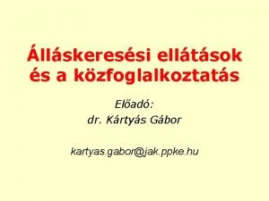 llskeressi elltsok s a kzfoglalkoztats Elad dr Krtys