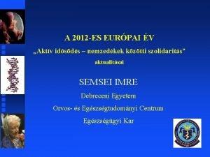 A 2012 ES EURPAI V Aktv idsds nemzedkek