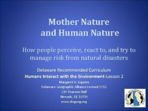 Mother Nature and Human Nature How people perceive