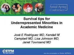 Survival tips for Underrepresented Minorities in Academic Medicine