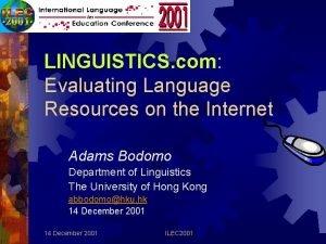 LINGUISTICS com LINGUISTICS com Evaluating Language Resources on