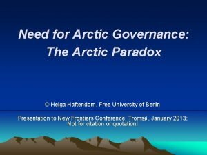 Need for Arctic Governance The Arctic Paradox Helga