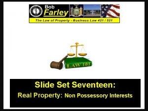 Slide Set Seventeen Real Property Non Possessory Interests