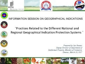 INFORMATION SESSION ON GEOGRAPHICAL INDICATIONS Practices Related to