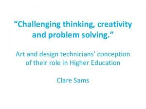 Challenging thinking creativity and problem solving Art and