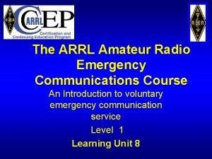 The ARRL Amateur Radio Emergency Communications Course An