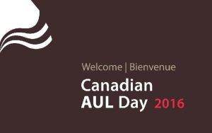 AULs from coast to coast British Columbia Alberta