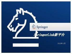 Springer Link 2012 11 The New Springer Link