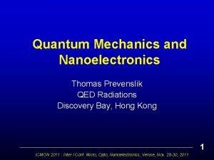 Quantum Mechanics and Nanoelectronics Thomas Prevenslik QED Radiations
