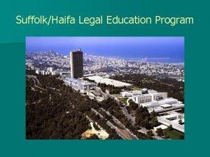 SuffolkHaifa Legal Education Program Comparative Clinical Education Program