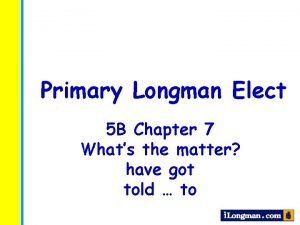 Primary Longman Elect 5 B Chapter 7 Whats