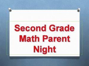 Second Grade Math Parent Night Welcome OThank you