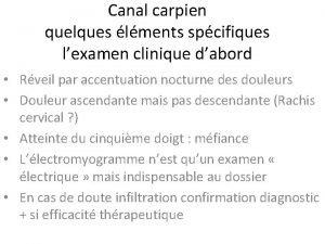 Canal carpien quelques lments spcifiques lexamen clinique dabord