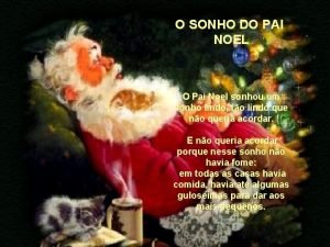 O SONHO DO PAI NOEL O Pai Noel