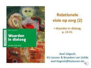 Relationele visie op zorg 2 Waarden in dialoog