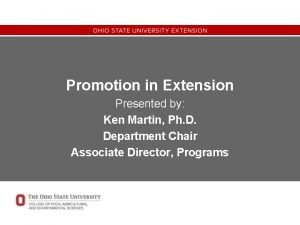Promotion in Extension Presented by Ken Martin Ph