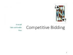 Overcall Takeout Double Pass Competitive Bidding 1 Competitive
