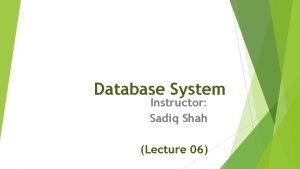 Database System Instructor Sadiq Shah Lecture 06 Cardinality