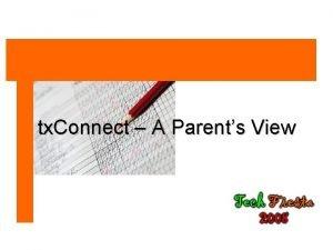 tx Connect A Parents View tx Connect Is
