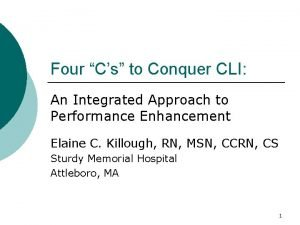 Four Cs to Conquer CLI An Integrated Approach