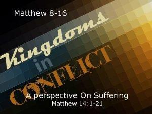 Matthew 8 16 A perspective On Suffering Matthew