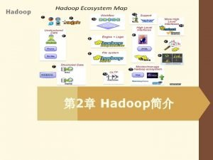 Hadoop 2 Hadoop Hadoop v 2003Google The Google