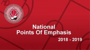 National Points Of Emphasis 2018 2019 POINTS OF
