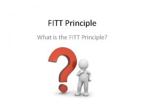 FITT Principle What is the FITT Principle The