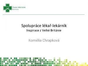 Spoluprce lkalekrnk Inspirace z Velk Britnie Kornlia Chrapkov