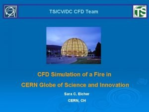 TSCVDC CFD Team CFD Simulation of a Fire