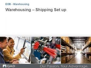 EOB Warehousing Shipping Set up EOB Warehousing Objectives
