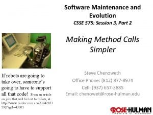 Software Maintenance and Evolution CSSE 575 Session 3