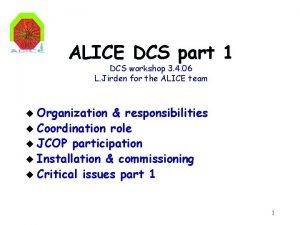 ALICE DCS part 1 DCS workshop 3 4