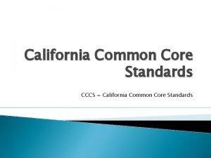 California Common Core Standards CCCS California Common Core
