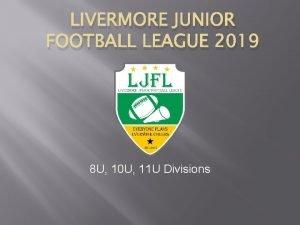 LIVERMORE JUNIOR FOOTBALL LEAGUE 2019 8 U 10
