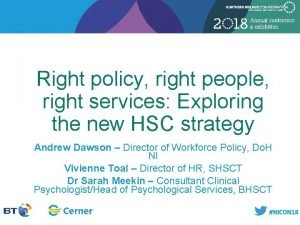 Right policy right people right services Exploring the