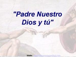 Dios Padre Nuestro Dios y t T Visita