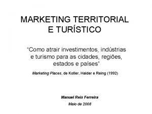 MARKETING TERRITORIAL E TURSTICO Como atrair investimentos indstrias