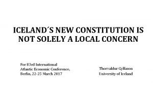 ICELANDS NEW CONSTITUTION IS NOT SOLELY A LOCAL