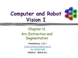 Computer and Robot Vision I Chapter 11 Arc
