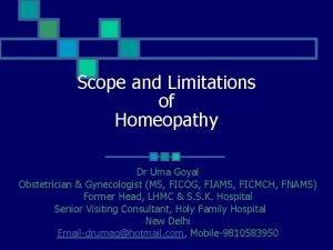Scope and Limitations of Homeopathy Dr Uma Goyal