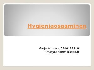 Hygieniaosaaminen Marja Ahonen 0206158119 marja ahonenksao fi 6
