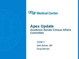 Apex Update Academic Senate Clinical Affairs Committee 102611