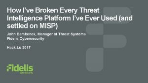 How Ive Broken Every Threat Intelligence Platform Ive