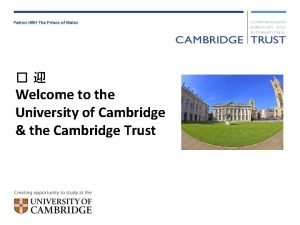 Welcome to the University of Cambridge the Cambridge