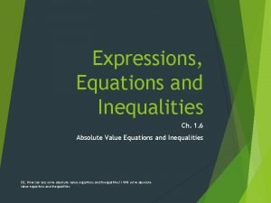 Expressions Equations and Inequalities Ch 1 6 Absolute