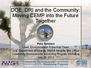 DOE DRI and the Community Moving CEMP into