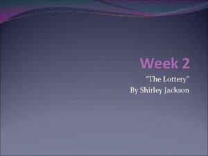 Week 2 The Lottery By Shirley Jackson November