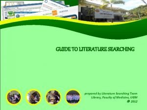 GUIDE TO LITERATURE SEARCHING prepared by Literature Searching